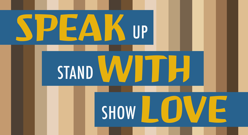 graphic: Speak Up, Stand With, Show Love